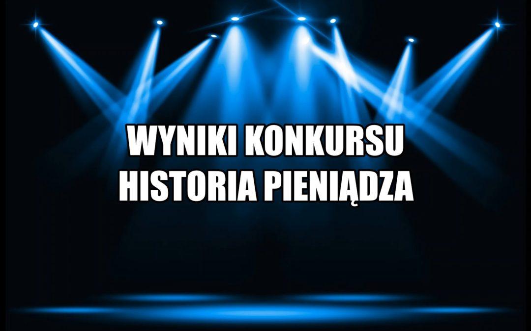 Wyniki konkursu HISTORIA PIENIĄDZA